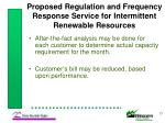 proposed regulation and frequency response service for intermittent renewable resources15