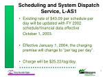 scheduling and system dispatch service l as1
