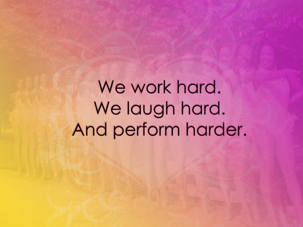 We work hard.