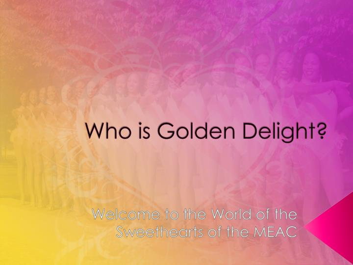 Who is golden delight