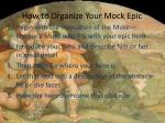 how to organize your mock epic