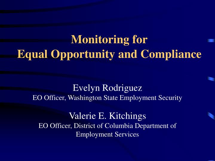 Monitoring for equal opportunity and compliance