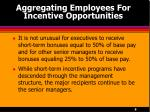 aggregating employees for incentive opportunities