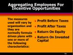 aggregating employees for incentive opportunities10