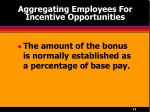 aggregating employees for incentive opportunities11