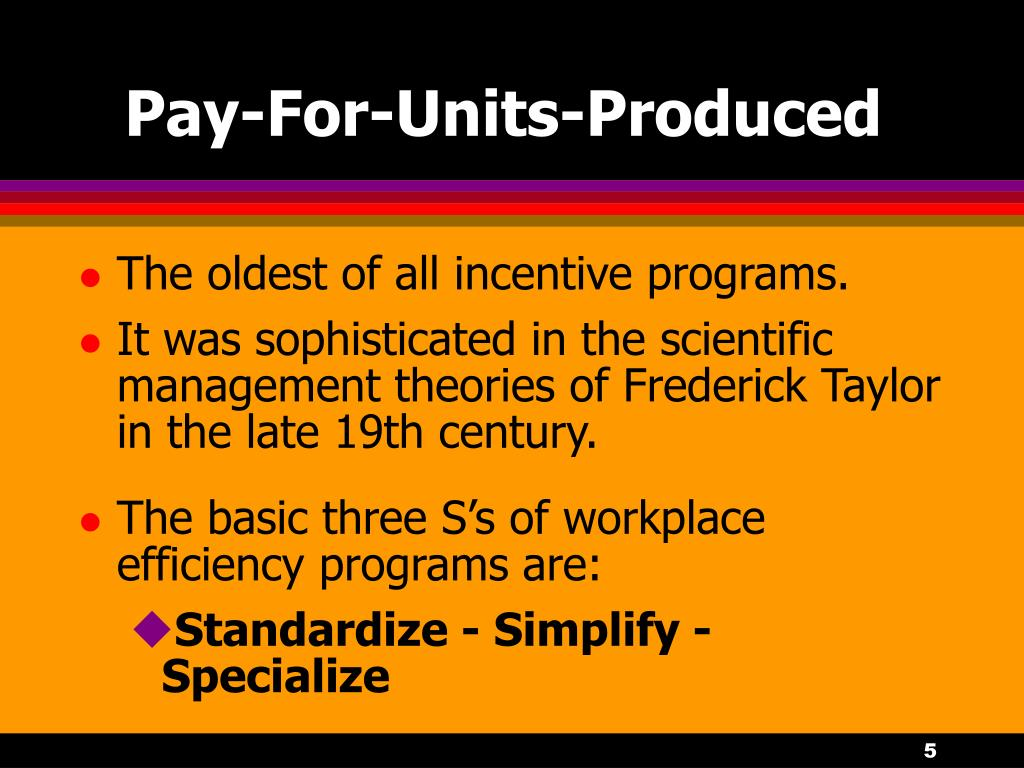 Pay-For-Units-Produced