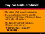 pay for units produced