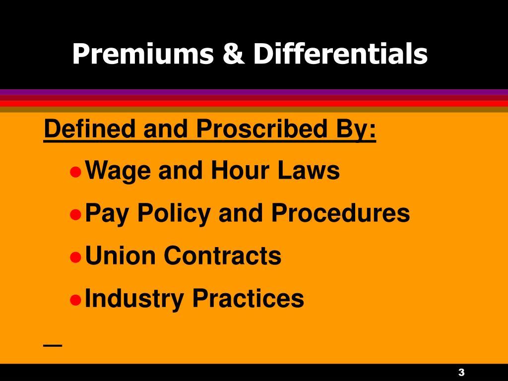 Premiums & Differentials