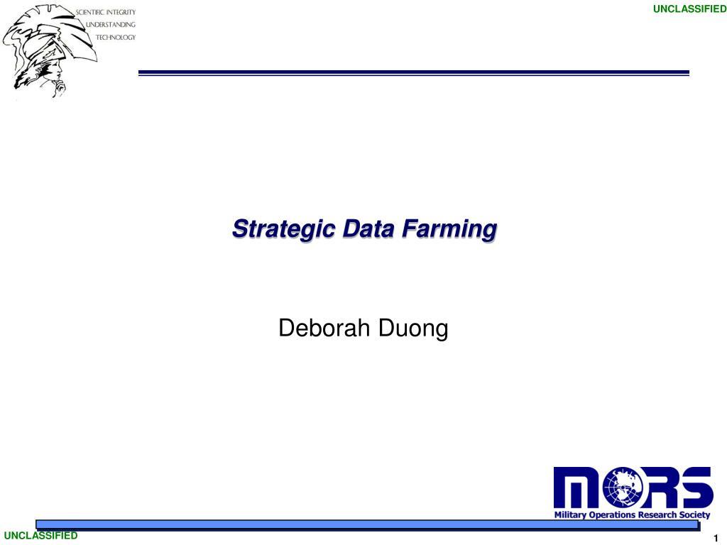 strategic data farming