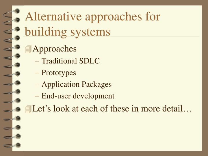 Alternative approaches for building systems