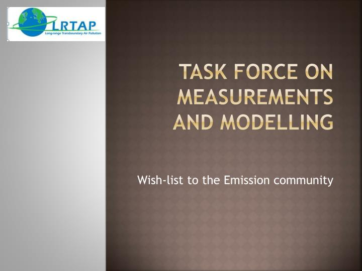 task force on measurement s and modelling n.