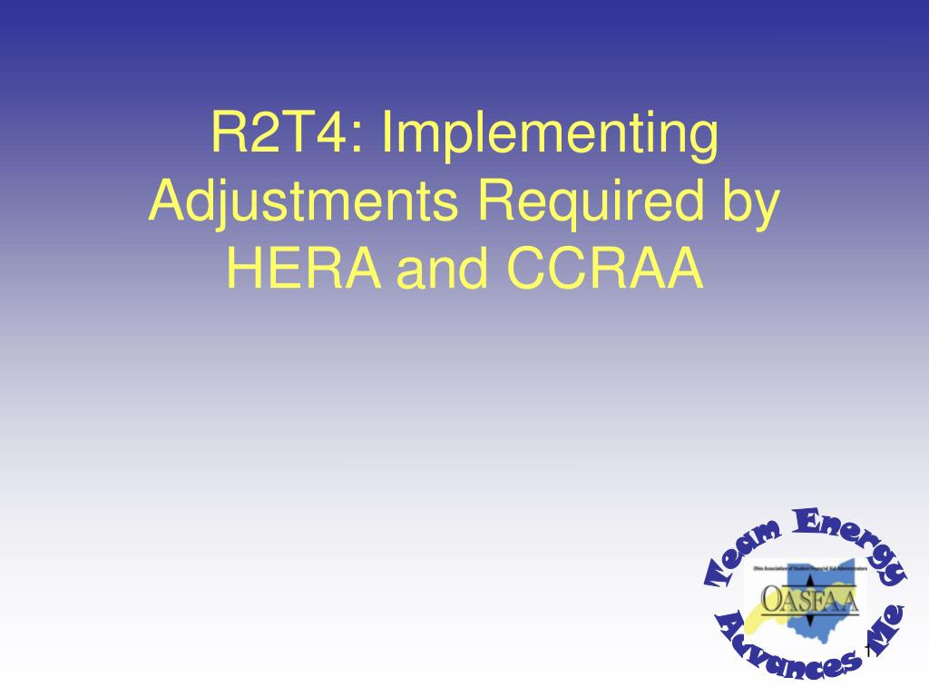 r2t4 implementing adjustments required by hera and ccraa l.