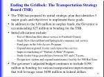 ending the gridlock the transportation strategy board tsb