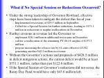 what if no special session or reductions occurred