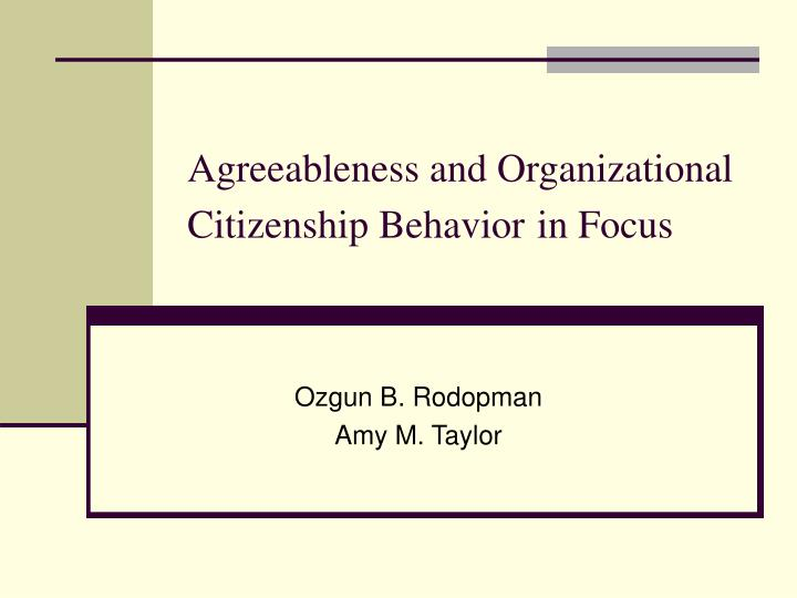 agreeableness and organizational citizenship behavior in focus n.