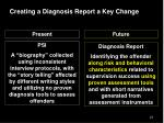 creating a diagnosis report a key change