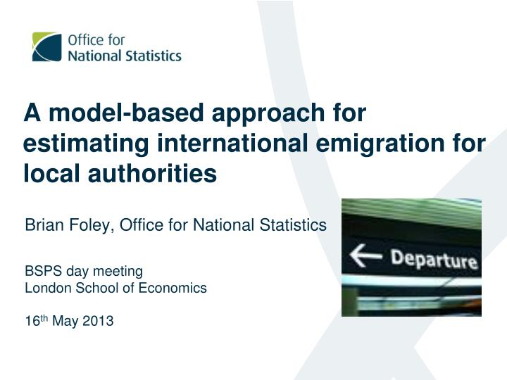 a model based approach for estimating international emigration for local a uthorities n.