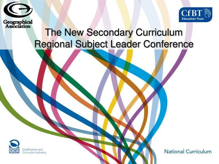 the new secondary curriculum regional subject leader conference n.