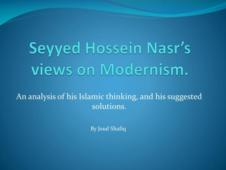seyyed hossein nasr s views on modernism n.