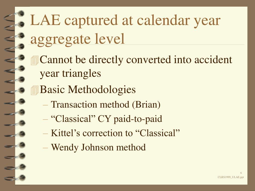 LAE captured at calendar year aggregate level