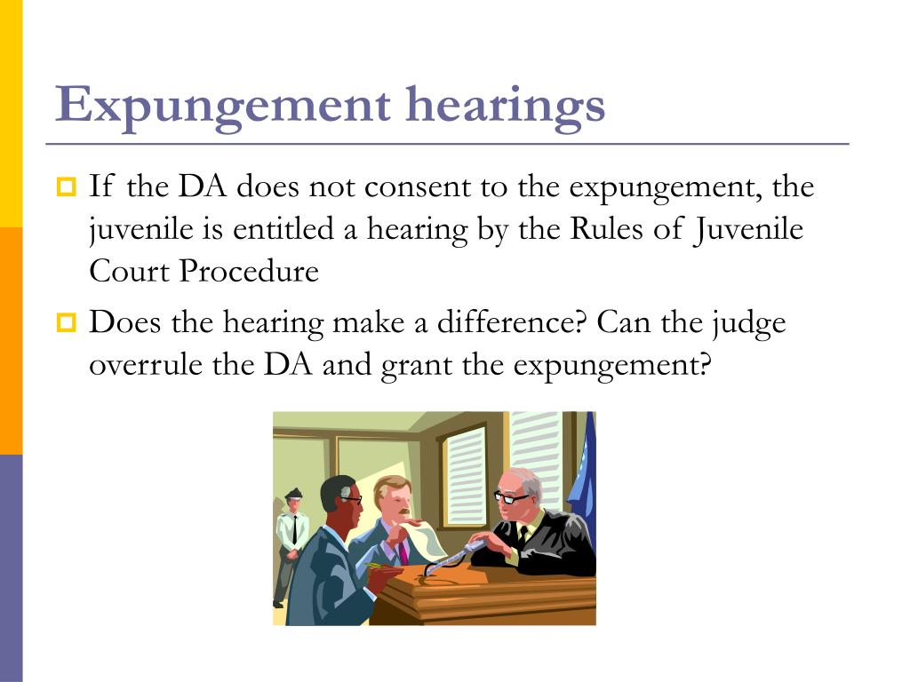 Expungement hearings