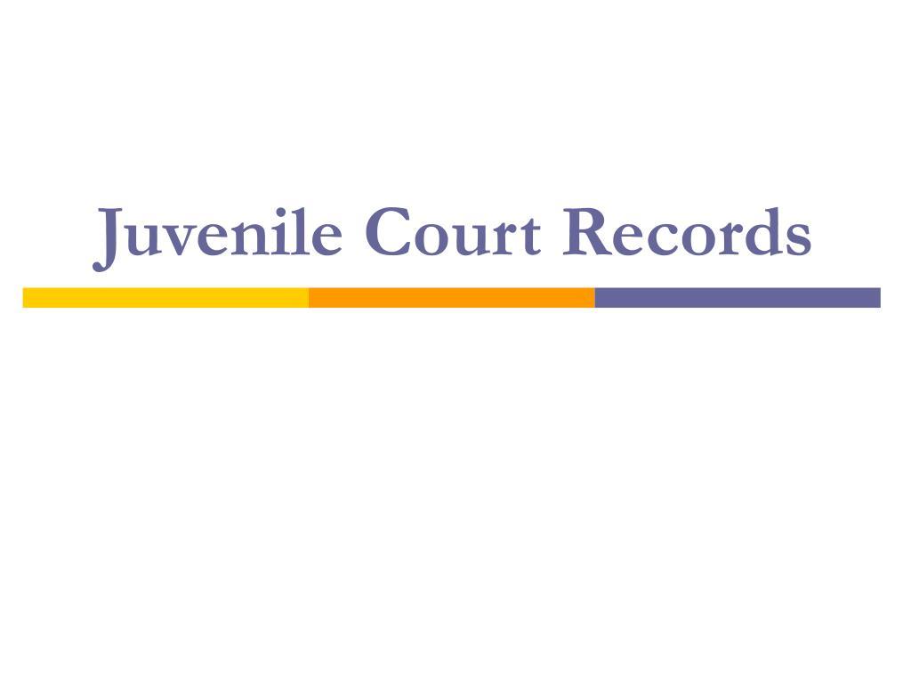 Juvenile Court Records