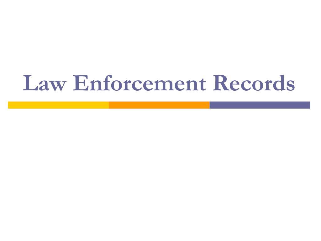 Law Enforcement Records