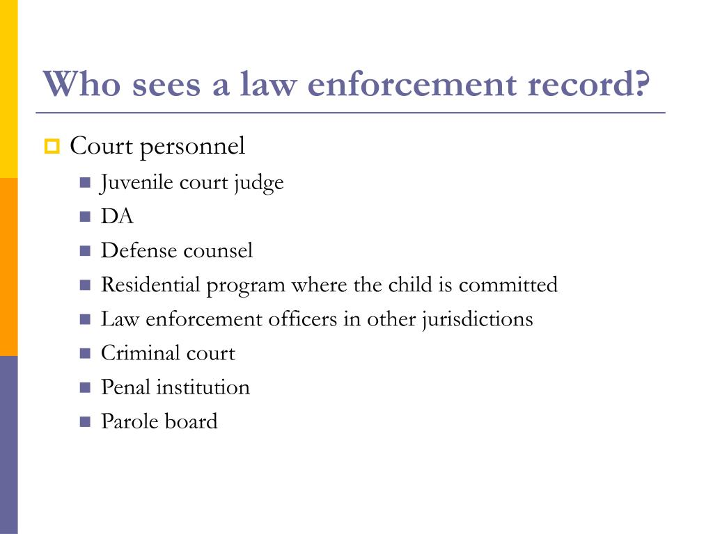 Who sees a law enforcement record?