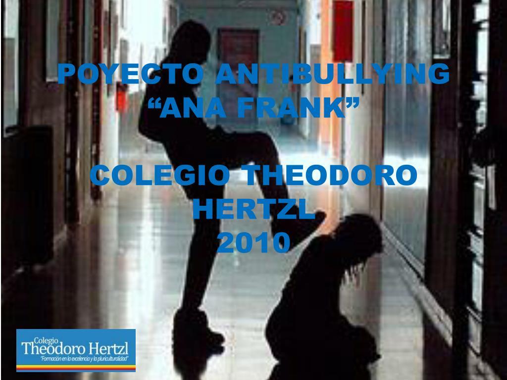 poyecto antibullying ana frank colegio theodoro hertzl 2010 l.
