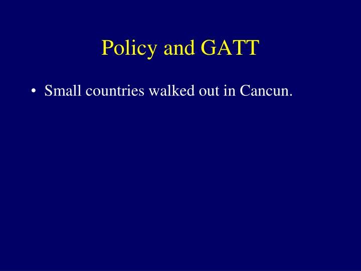 Policy and GATT