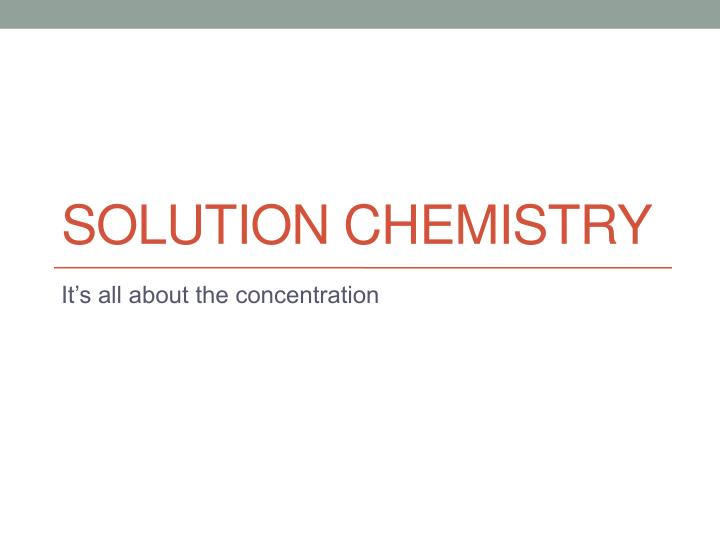 solution chemistry n.