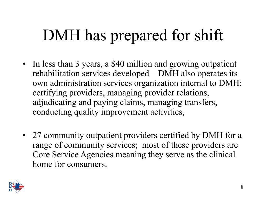 DMH has prepared for shift