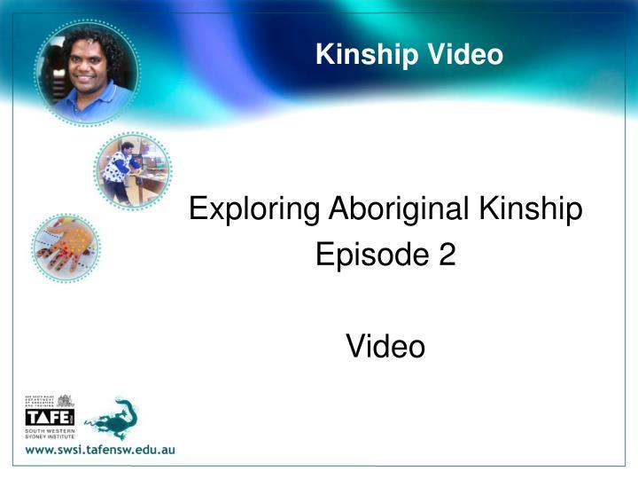 Kinship Video
