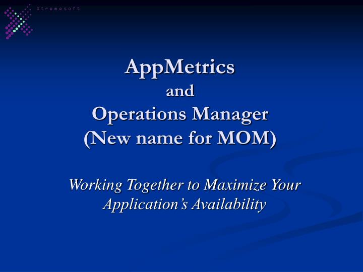 appmetrics and operations manager new name for mom n.
