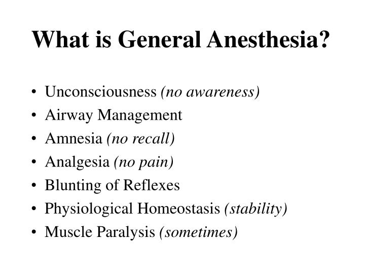 What is General Anesthesia?
