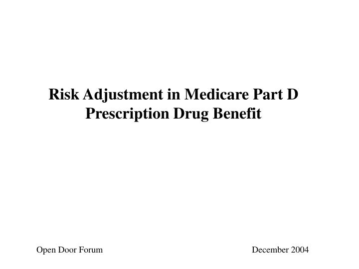risk adjustment in medicare part d prescription drug benefit n.