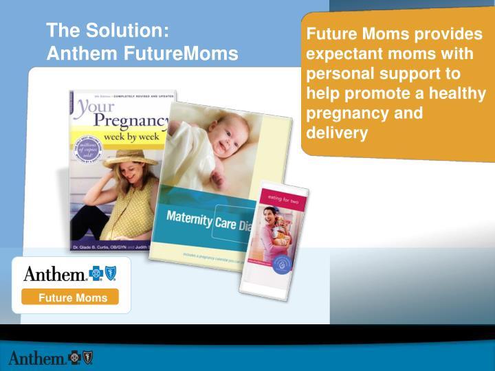 The solution anthem futuremoms