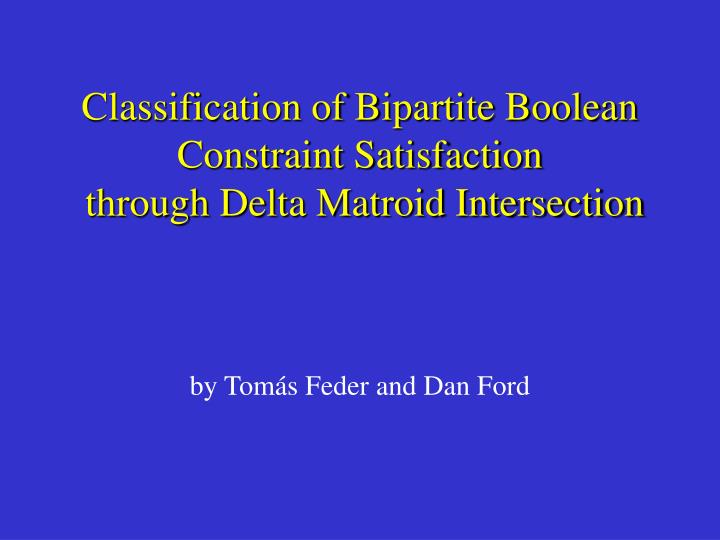 classification of bipartite boolean constraint satisfaction through delta matroid intersection n.
