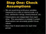 step one check assumptions