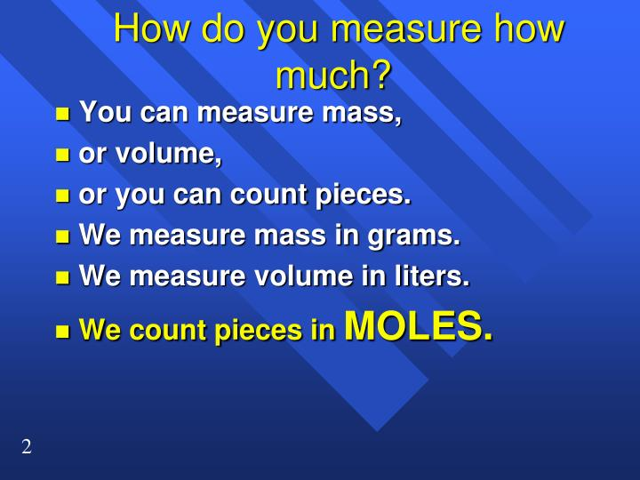 How do you measure how much