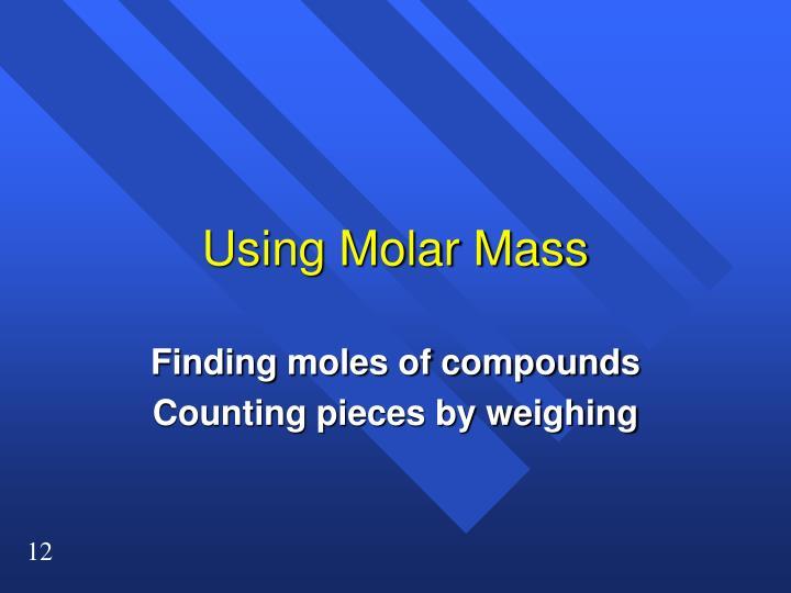 Using Molar Mass