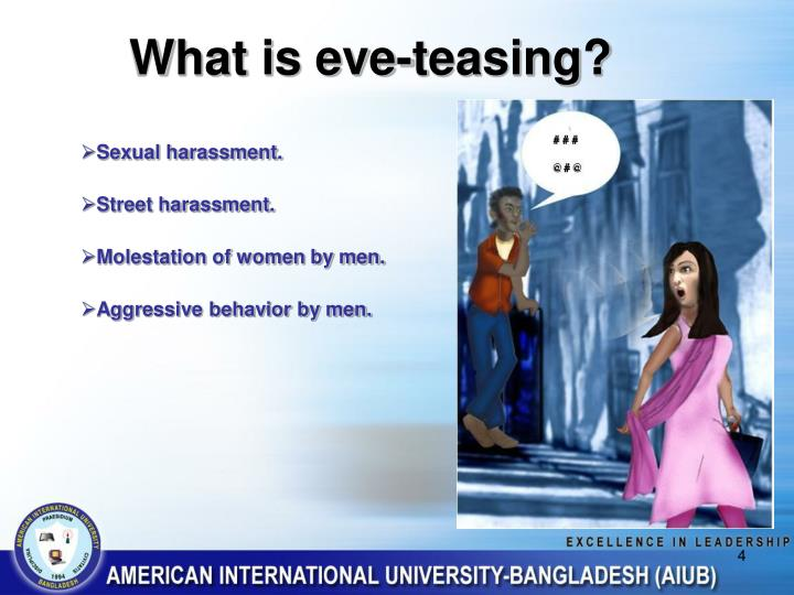 causes of eve teasing Eve-teasing in bangladesh: a general overview golam azam mamunur rashid sheikh abstract eve-teasing is a growing social problem in bangladesh the causes.