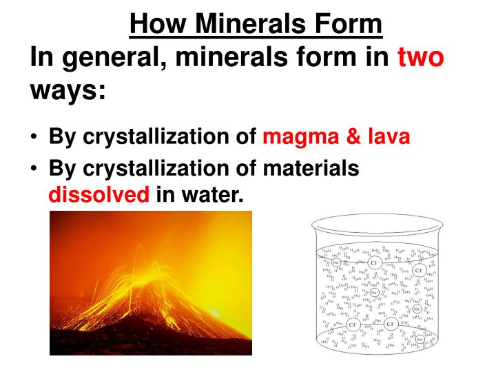 PPT - How Minerals Form In general, minerals form in two ways ...