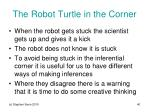 the robot turtle in the corner