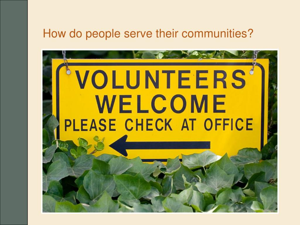 How do people serve their communities?