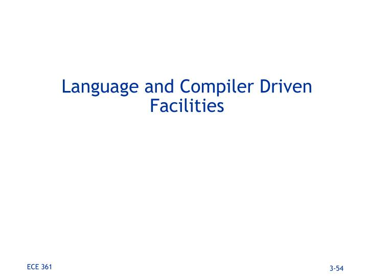 Language and Compiler Driven Facilities