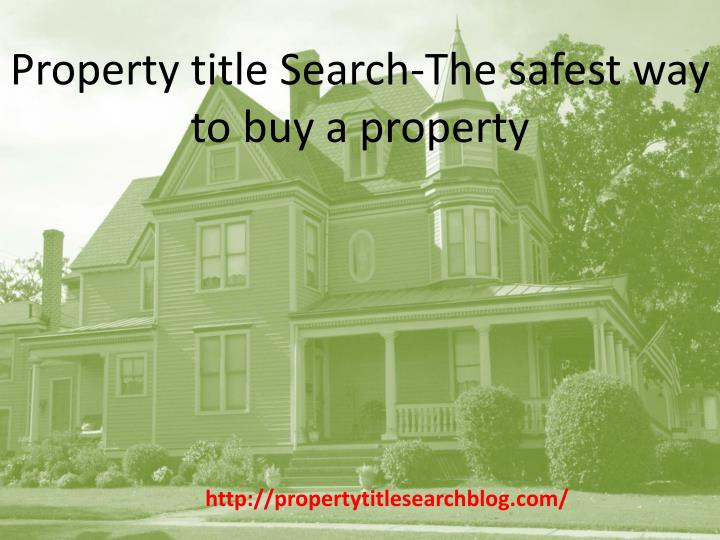 Property title Search-The safest way to buy a property