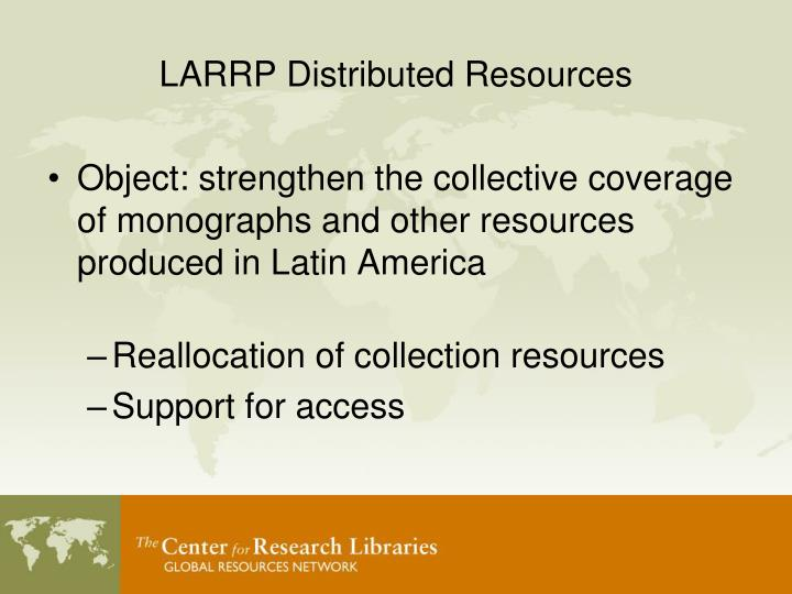 LARRP Distributed Resources