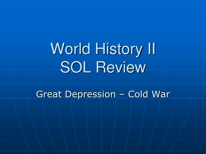 world history ii sol review n.