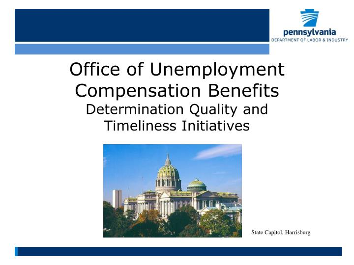 Office of unemployment compensation benefits determination quality and timeliness initiatives